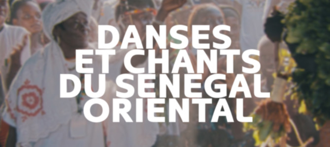 Danses et chants du Sénégal Oriental